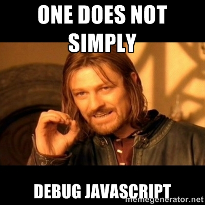 One does not simply debug javascript